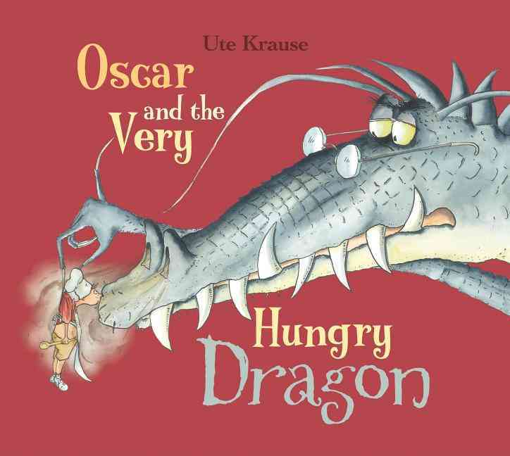 Oscar and the Very Hungry Dragon By Krause, Ute