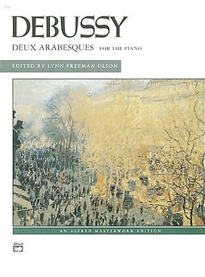 Deux Arabesques for the Piano By Debussy, Claude (COP)/ Olson, Lynn Freeman (EDT)